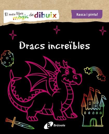 EL MEU LLIBRE MÀGIC DE DIBUIX. DRACS INCREÏBLES.