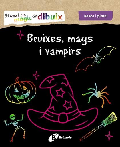 EL MEU LLIBRE MÀGIC DE DIBUIX. BRUIXES, MAGS I VAMPIRS.