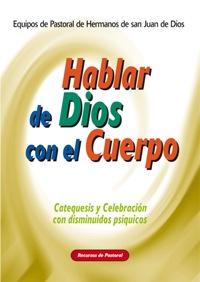 HABLAR DE DIOS CON EL CUERPO. DISMINUIDOS PSIQUICO