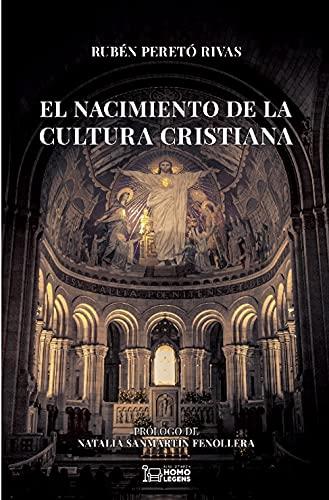 EL NACIMIENTO DE LA CULTURA CRISTIANA.