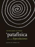 PATAFÍSICA. JUNTO CON ESPECULACIONES