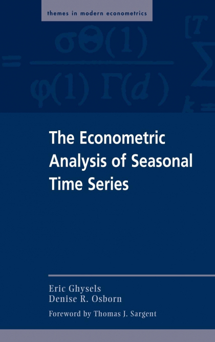 THE ECONOMETRIC ANALYSIS OF SEASONAL TIME SERIES.
