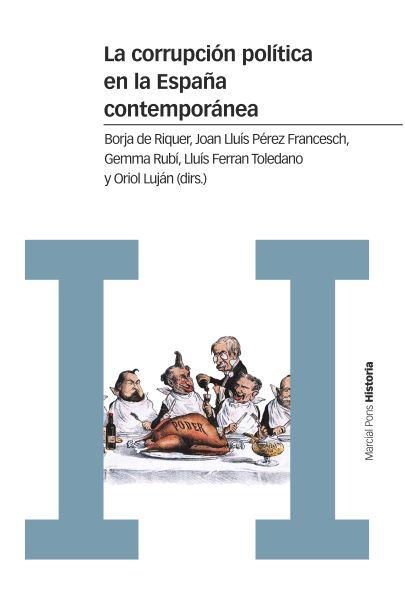 LA CORRUPCIÓN POLÍTICA EN LA ESPAÑA CONTEMPORÁNEA                               UN ENFOQUE INTE