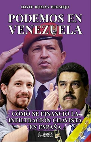 PODEMOS EN VENEZUELA. COMO SE FINANCIÓ LA INFILTRACIÓN CHAVISTA EN ESPAÑA