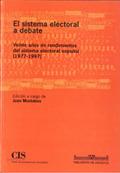 EL SISTEMA ELECTORAL A DEBATE : VEINTE AÑOS DE RENDIMIENTO DEL SISTEMA ELECTORAL ESPAÑOL (1977-