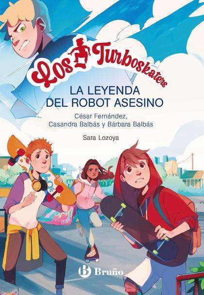 LOS TURBOSKATERS, 1. LA LEYENDA DEL ROBOT ASESINO.