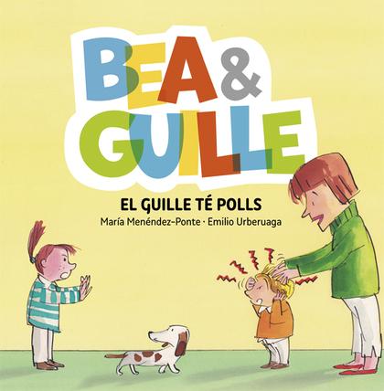 BEA & GUILLE 5. EL GUILLE TÉ POLLS.