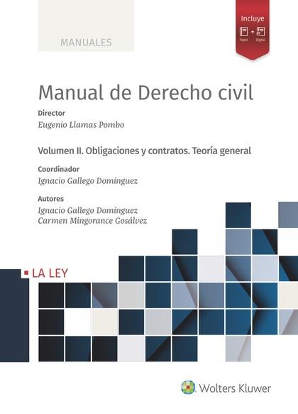 MANUAL DE DERECHO CIVIL. VOLUMEN II. OBLIGACIONES Y CONTRATOS. TEORÍA GENERAL