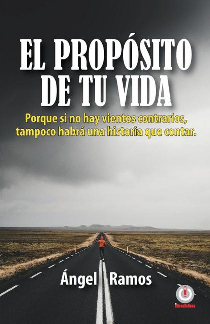 EL PROPÓSITO DE TU VIDA.