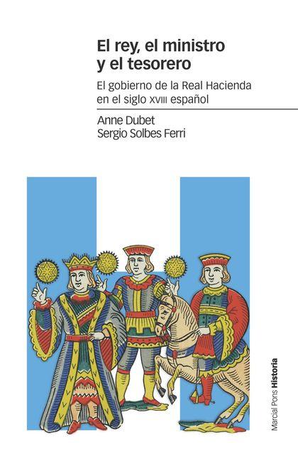 EL REY, EL MINISTRO Y EL TESORERO                                               EL GOBIERNO DE
