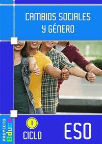 CAMBIOS SOCIALES Y GÉNERO. 1º CICLO DE LA ESO