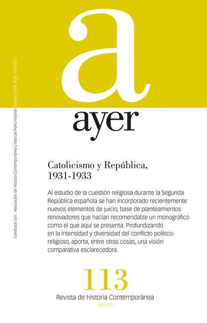 CATOLICISMO Y REPÚBLICA, 1931-1933                                              AYER 113