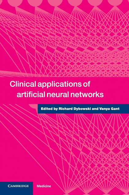 CLINICAL APPLICATIONS OF ARTIFICIAL NEURAL NETWORKS