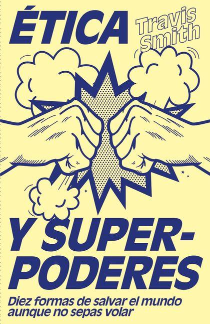 Ética y superpoderes (Edición mexicana)