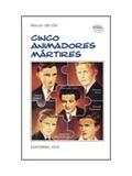 CINCO ANIMADORES MÁRTIRES