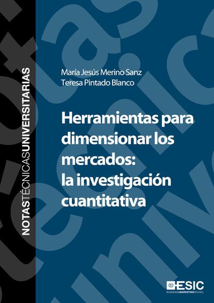 HERRAMIENTAS PARA DIMENSIONAR LOS MERCADOS: LA INVESTIGACIÓN CUANTITATIVA.