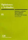 OPINIONES Y ACTITUDES DE LOS ESPAÑOLES ANTE EL PROCESO DE INTEGRACION