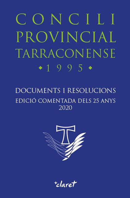 CONCILI PROVINCIAL TARRACONENSE. EDICIÓ COMENTADA DELS 25 ANYS                  DOCUMENTS I RES