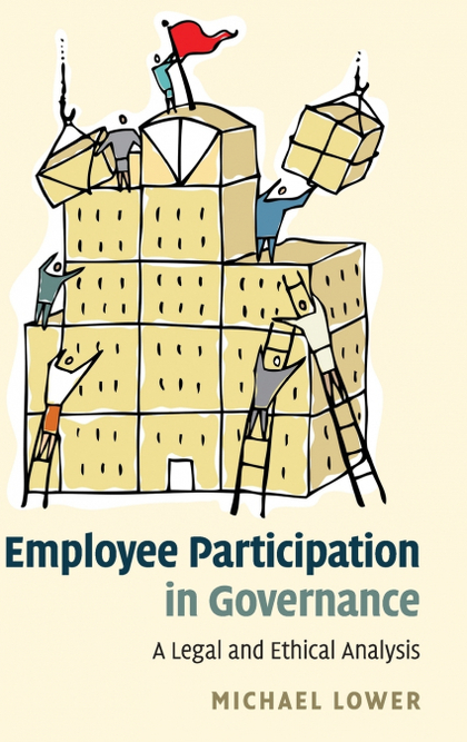 EMPLOYEE PARTICIPATION IN GOVERNANCE : LEGAL AND ETHICAL ANALYSIS.