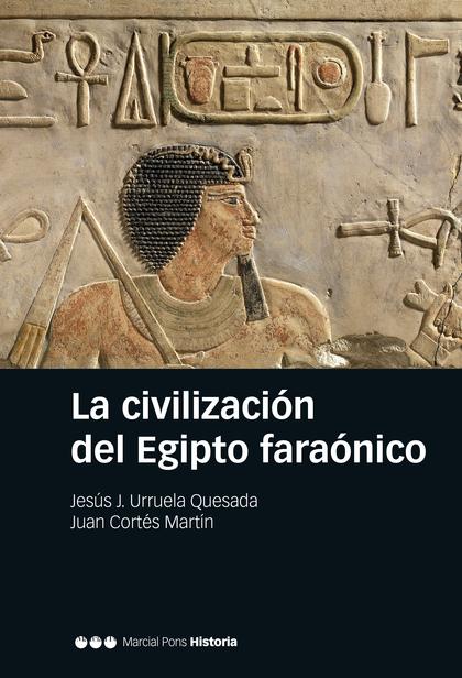 LA CIVILIZACIÓN DEL EGIPTO FARAÓNICO.