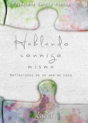 HABLANDO CONMIGO MISMA. REFLEXIONES DE UN AMA DE CASA.