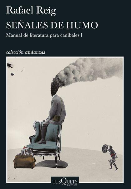SEÑALES DE HUMO. MANUAL DE LITERATURA PARA CANÍBALES 1