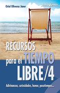 RECURSOS PARA EL TIEMPO LIBRE 4: ADIVINANZAS, CURIOSIDADES, HUMOR, PAS
