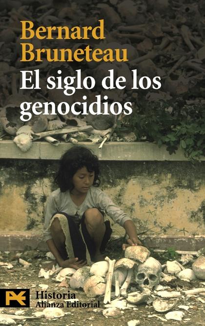 EL SIGLO DE LOS GENOCIDIOS : VIOLENCIAS, MASACRES Y PROCESOS GENOCIDAS DESDE ARMENIA A RUANDA
