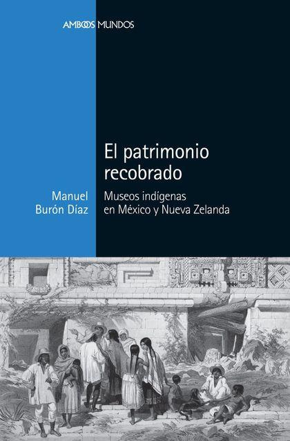 EL PATRIMONIO RECOBRADO                                                         MUSEOS INDÍGENA