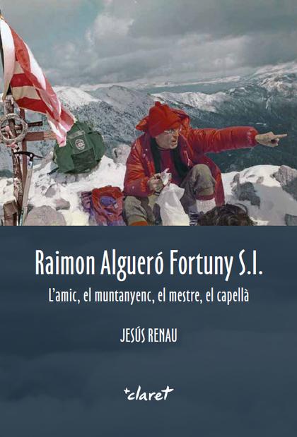 RAIMON ALGUERÓ FORTUNY S.I.                                                     L´AMIC, EL MUNT