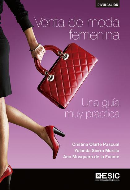 VENTA DE MODA FEMENINA. UNA GUIA MUY PRACTICA