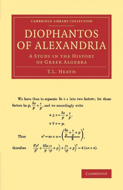 DIOPHANTOS OF ALEXANDRIA. A STUDY IN THE HISTORY OF GREEK ALGEBRA