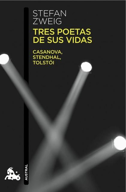 TRES POETAS DE SUS VIDAS. CASANOVA, STENDHAL, TOLSTÓI
