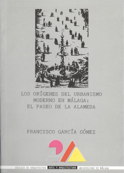 ORIGENES DEL URBANISMO MODERNO EN MALAGA