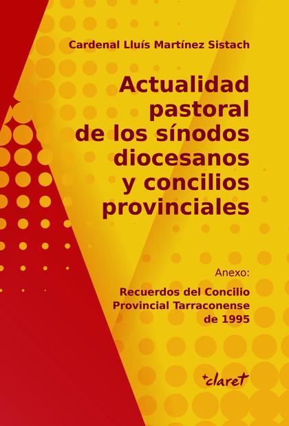 ACTUALIDAD PASTORAL DE LOS SÍNODOS DIOCESANOS Y CONCILIOS PROVINCIALES