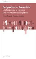 DESIGUALTATS EN DEMOCRÀCIA : LES TEORIES DE LA JUSTÍCIA SOCIECONÒMICA AL SEGLE XXI