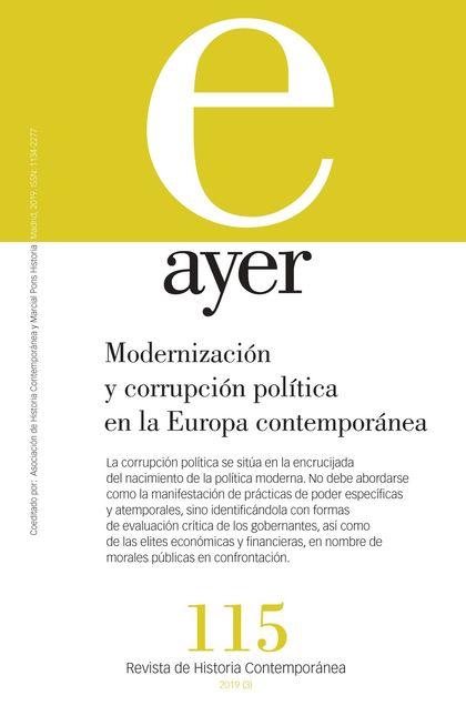 MODERNIZACIÓN Y CORRUPCIÓN POLÍTICA EN LA EUROPA CONTEMPORÁNEA                  AYER 115