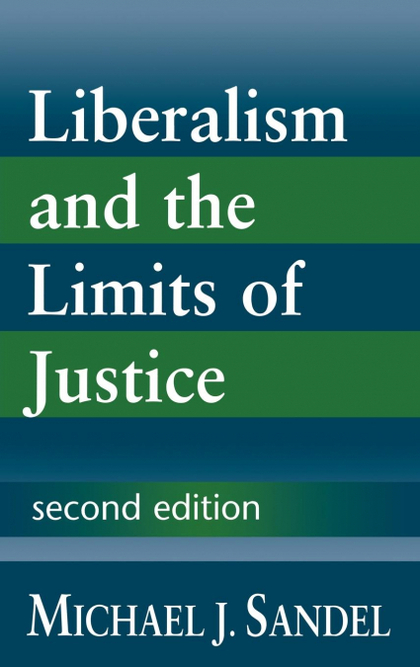 LIBERALISM AND THE LIMITS OF JUSTICE.