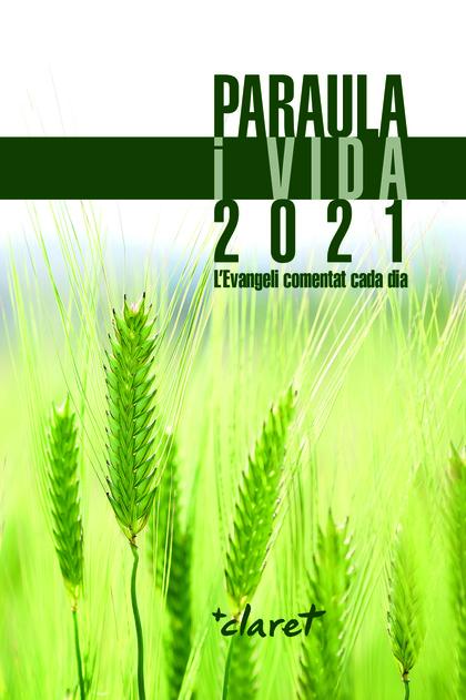 PARAULA I VIDA 2021                                                             L´EVANGELI COME