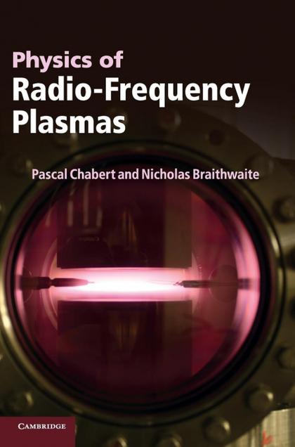 PHYSICS OF RADIO-FREQUENCY PLASMAS