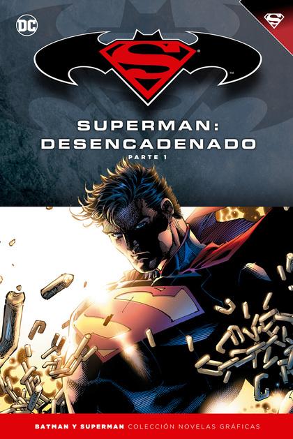 BATMAN Y SUPERMAN - COLECCIÓN NOVELAS GRÁFICAS NÚMERO 14: SUPERMAN: DESENCADENAD