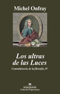 LOS ULTRAS DE LAS LUCES : CONTRAHISTORIA DE LA FILOSOFÍA, IV