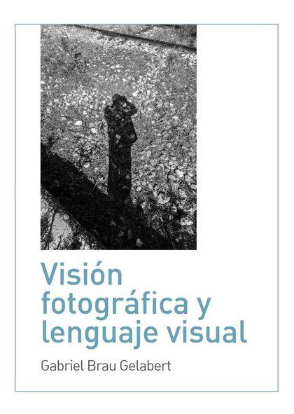 VISIÓN FOTOGRÁFICA Y LENGUAJE VISUAL