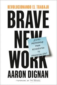 REVOLUCIONANDO EL TRABAJO                                                       BRAVE NEW WORK