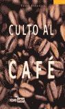 CULTO AL CAFÉ: EL GRAN LIBRO DE LOS AMANTES DEL CAFÉ