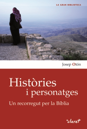 HISTÒRIES I PERSONATGES : UN RECORREGUT PER LA BÍBLIA