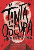 LA TINTA OSCURA Y OTROS RELATOS DE TERROR.
