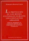 LA PROTECCIÓN DE LOS BIENES CULTURALES DURANTE LOS CONFLICTOS ARMADOS : ESPECIAL REFERENCIA AL