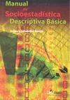 MANUAL DE SOCIOESTADÍSTICA DESCRIPTIVA BÁSICA
