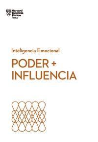 PODER + INFLUENCIA. SERIE INTELIGENCIA EMOCIONAL HBR.